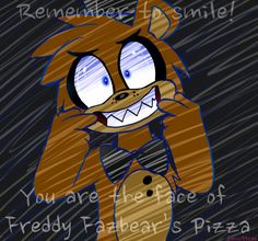 """""""Remember to smile!"""" - Five Nights at Freddy's (by sonic99rae)"""