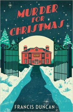 Murder for Christmas (Vintage Murder Mystery): Amazon.co.uk: Francis Duncan: 9781784703455: Books