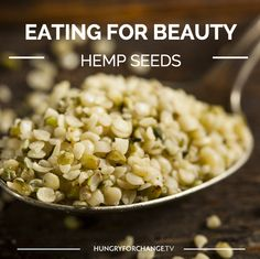 Hemp Seeds are one of the most nutritionally complete foods containing all nine essential amino acids making them exceptionally high in protein whilst also high in omega 3 and 6 fatty acids and minerals. Eat them as a snack, add to a salad or use the hemp oil in your smoothie. How do you use them?  www.hungryforchange.tv