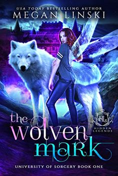 The Wolven Mark: A Paranormal Fantasy Fae Academy Shifter Romance (Hidden Legends: University of Sorcery Book eBook: Linski, Megan, Legends, Hidden: Kindle Store I Love Books, My Books, I Dont Have Friends, Fantasy Books To Read, Writing A Book, Book Lists, Book 1, Bestselling Author, Book Worms