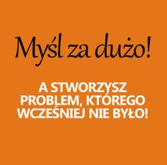 Taaaaa, dlaczego to brzmi tak znajomo? Insprational Quotes, Me Quotes, Motivational Quotes, Fight For Your Dreams, Motto, True Stories, Life Lessons, Wise Words, Affirmations