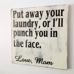 Wood Wall Art Signs Home Decor Put Away Your Laundry Sign Laundry Room Decor Laundry Room Wall Art Laundry Sign On Pine Wood Its the ideal piece for any laundry room! This wonderful laundry themed cus Wood Painting Art, Wood Wall Art, Bauhaus, Sign Quotes, Funny Quotes, Custom Wooden Signs, Laundry Signs, Room Paint Colors, Perfect Gift For Mom