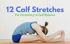 Best Calf Stretches Exercises - Learn about the calf muscles, the various calf stretches, their importance, and injuries associated with not engaging in them. Best Calf Stretches, Achilles Stretches, Stretches For Knees, Calf Exercises, Muscle Stretches, Ankle Stretches, Calf Pain, Ankle Pain, Pulled Calf Muscle Treatment
