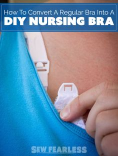 how to convert a regular bra into a DIY nursing bra. A beginner sewer could do this!!!