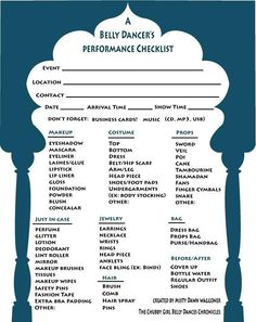 Performance checklist by Chubby Girl Belly Dances Chronicles... Those in know know I need this list. I'll have everything ready, but forget the costume.