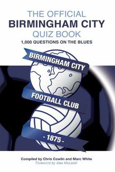 The Official Birmingham City Quiz Book by Marc White, http://www.amazon.com/dp/B005CPATBS/ref=cm_sw_r_pi_dp_qFGWsb0YDBKFE