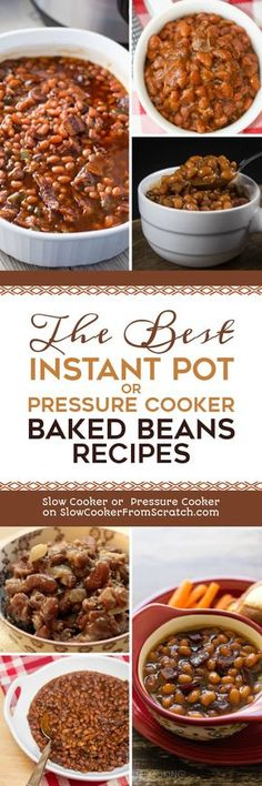 The BEST Instant Pot or Pressure Cooker Baked Beans Recipes featured on Slow Cooker or Pressure Cooker at SlowCookerFromScratch.com