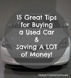 15 Tips for buying a used car & saving money!