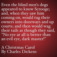 My Favorite Quotes from A Christmas Carol #3 - Even the blind men's dogs