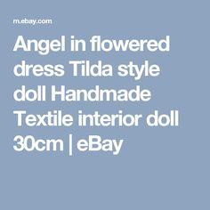 Angel in flowered dress Tilda style doll  Handmade Textile interior doll 30cm  | eBay