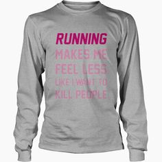 RUNNING MAKES ME FEEL LESS LIKE I WANT TO KILL PEOPLE LGBT T Shirt 2017, Order HERE ==> https://www.sunfrogshirts.com//124189388-695970271.html?41088, Please tag & share with your friends who would love it, run men, marathon nutrition, first marathon #christmasgifts #everything #videos