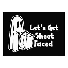 Let's Get Sheet Faced. Buy this Funny Adult Halloween Party Invitation here: Store Link: http://www.zazzle.com/lets_get_sheet_faced_halloween_party_invitation-161019232049932537 Check out Good To Go Tees for some really cool t-shirts and gifts - Store link: http://www.zazzle.com/goodtogotees Let's Get Sheet Faced t-shirt - store link: http://www.pinterest.com/pin/529384131172642337/