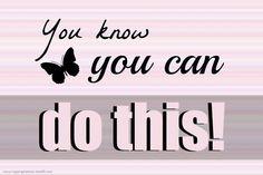 You know you can do this!  #gastroparesis #gp #gpawareness #gastroparesisawareness #chronicillness #invisibleillness