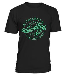 Adventure is Calling | Teezily | Buy, Create & Sell T-shirts to turn your ideas into reality