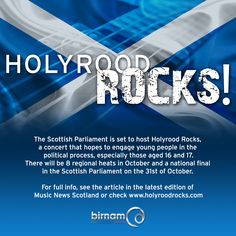 Scottish Parliament to host Holyrood Rocks concert, organised by the Scottish Parliament in conjunction with the Scottish Political and Cultural Partnership. For more info please see the article in the latest edition of MUSIC NEWS Scotland or check www.holyroodrocks.com