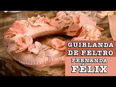 Fernanda Felix - Artesã e Designer: 19/08/2014 - Guirlanda de Feltro Floral - Fernanda Felix