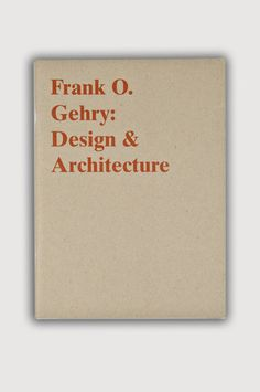 the modern archive - Frank O. Gehry: Design & Architecture Available at http://www.themodernarchive.com #themodernarchive #Artbooks