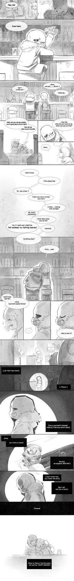 Sans and Frisk - comic<<< Yo Sans I agree with that and all but like.....you people give Chara and Frisk way too much credit. In a twisted sense, they are just puppets that players express themselves through. It's the player that genocides it or goes the pacifist route. Not Chara or Frisk.