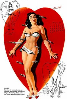 """Nancy ~ Nan had the cutest sideshow act, (But that knife-thrower had no tact)! Why is she wasting all her arts? She should be dodging Cupid's darts!""...vintage pin-up calendar illustrated by Bill Randall, February 1955."