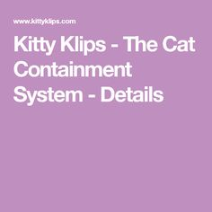 Kitty Klips - The Cat Containment System - Details