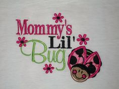 Mommy's Lil Bug Embroidered Shirt $16