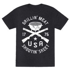 """Grillin' Meat Shootin' Skeet - This cool American party shirt feature a grill, shotguns, and the words """"grillin' meat, shootin' skeet"""" and is perfect for proud flag waving americans who love to grill meat at the backyard barbecue, shooting clay pigeons, cleaning your guns, celebrating freedom, and is ideal for the fourth of July and showing your American pride!"""