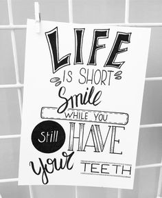 "Claire van den Berg (@lettersbyberg) op Instagram: 'Life is short, SMILE while you still have your teeth"" Drawing for a letteringchallenge"