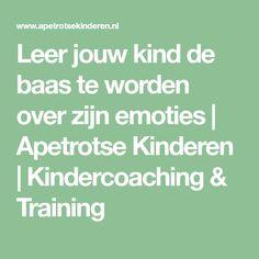 Leer jouw kind de baas te worden over zijn emoties | Apetrotse Kinderen | Kindercoaching & Training