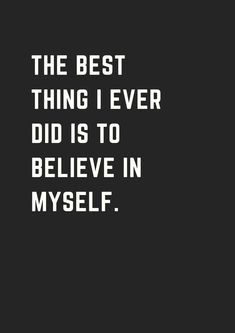 Inspirational quotes about believing in yourself motivation and personal development. José Rosado - Web Designer and Developer Wise Quotes, Great Quotes, Quotes To Live By, Motivational Quotes, Inspirational Quotes, Qoutes, Birthday Quotes, Woman Quotes, Myself Quotes Woman