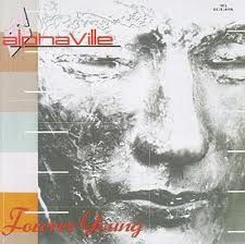 Forever Young by Alphaville - 60% of the time it works every time