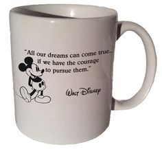 All our DREAMS Can COME TRUE Walt Disney quote 11 by CoffeeMugCup