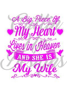 A Big Piece of my Heart lives in Heaven and she is my wife SVG Cutting  FIle for Cricut or Cameo (Designer Edition) Great for memory pillows by CuttinUpGifts on Etsy