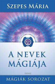 A nevek mágiája - Maria Szepes Meditation, Believe, Health Fitness, Marvel, Reading, Books, Movie Posters, Libros, Film Poster