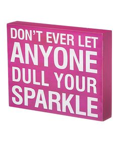 Look at this 'Don't Let Anyone Dull Your Sparkle' Box Sign on #zulily today!