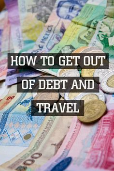 Want to travel more but you have too much debt? Check out these ideas to get you free at last...