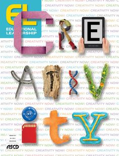 The time for creativity is now! Check out the February 2013 issue of Educational Leadership.