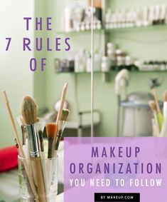 If it's taking you way too long to get your best face ready in the morning, it could be because you're makeup is unorganized. Get your beauty products in order with these 7 simple rules.