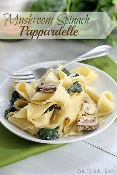 Mushroom Spinach Pappardelle with white wine sauce