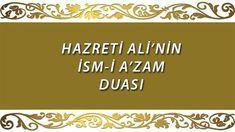 """Hazreti Ali buyurdu ki: """"Bu duâya sımsıkı sarılın. Çünkü o Arş-ı a'zamın hazinelerinden bir hazinedir."""" Bu dua ismi azam dır."""
