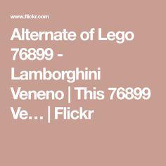 Alternate of Lego 76899 - Lamborghini Veneno | This 76899 Ve… | Flickr Lego Vehicles, Lamborghini Veneno