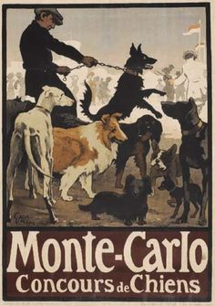 Dog show poster by Jules-Alexandre Grun (1868-1938), ca 1907, Monte-Carlo was the most elegant resort of the French Riviera.