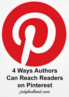 4 Ways Authors Can Reach Readers on Pinterest: http://jodyhedlund.blogspot.com/2014/07/4-ways-authors-can-reach-readers-on.html