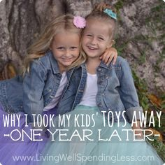 I agree with her 100%- this is WISDOM at it's finest. *Kids + minimal toys*