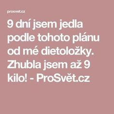 9 dní jsem jedla podle tohoto plánu od mé dietoložky. Zhubla jsem až 9 kilo! - ProSvět.cz