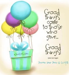 Good things come to those who give quote and illustration via www.Facebook.com/PrincessSassyPantsCo