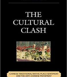 The Cultural Clash: Chinese Traditional Native-Place Sentiment And The Anti-Chinese Movement PDF