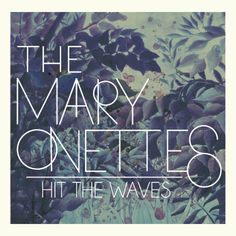 The Mary Onettes - Hit The Waves, Labrador Records. Cover: Hanna af Ekström