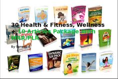 spreebid: give you 30 Health And Fitness, Wellness eBooks Package for $5, on fiverr.com  http://www.fiverr.com/spreebid/give-30-health-and-fitness-wellness-ebooks-package  Sprints And Marathons Dynamic Six Pack Abs Acne Attack Basic Of Body Building Gua Sha Fitness Resolution Fotress Accelerated Health Lessons Aerobics for Fitness Exercise Without Efforts Health Beauty Tips Health Hero Health In 21st Century Jogging Guide Living A Heathier Lifestyle Never Too Old Exercise