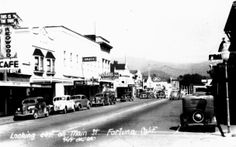 Main Street, Fortuna, CA 1940  So Sorry to read about the fire today....01-28-2015.  It will make Main Street look much different now.  I always enjoyed going down Main street, it reminded me of growing up as a little girl.  My thoughts and prayers go out to those suffering loss today.