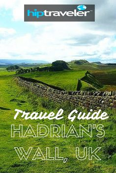 HIP Traveler| Travel Guide to Hadrian's Wall Path || Hadrian's Wall was built by Roman Emperor Hadrian in 122 AD. The northernmost border of the Roman Empire, it used to be the most heavily fortified border of the whole empire.